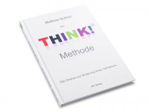 Die THINK!-Methode - Die Chance zur Veränderung Ihres Verhaltens, Harcover-Buch