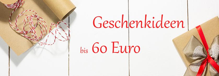 Geschenkideen bis 60 €