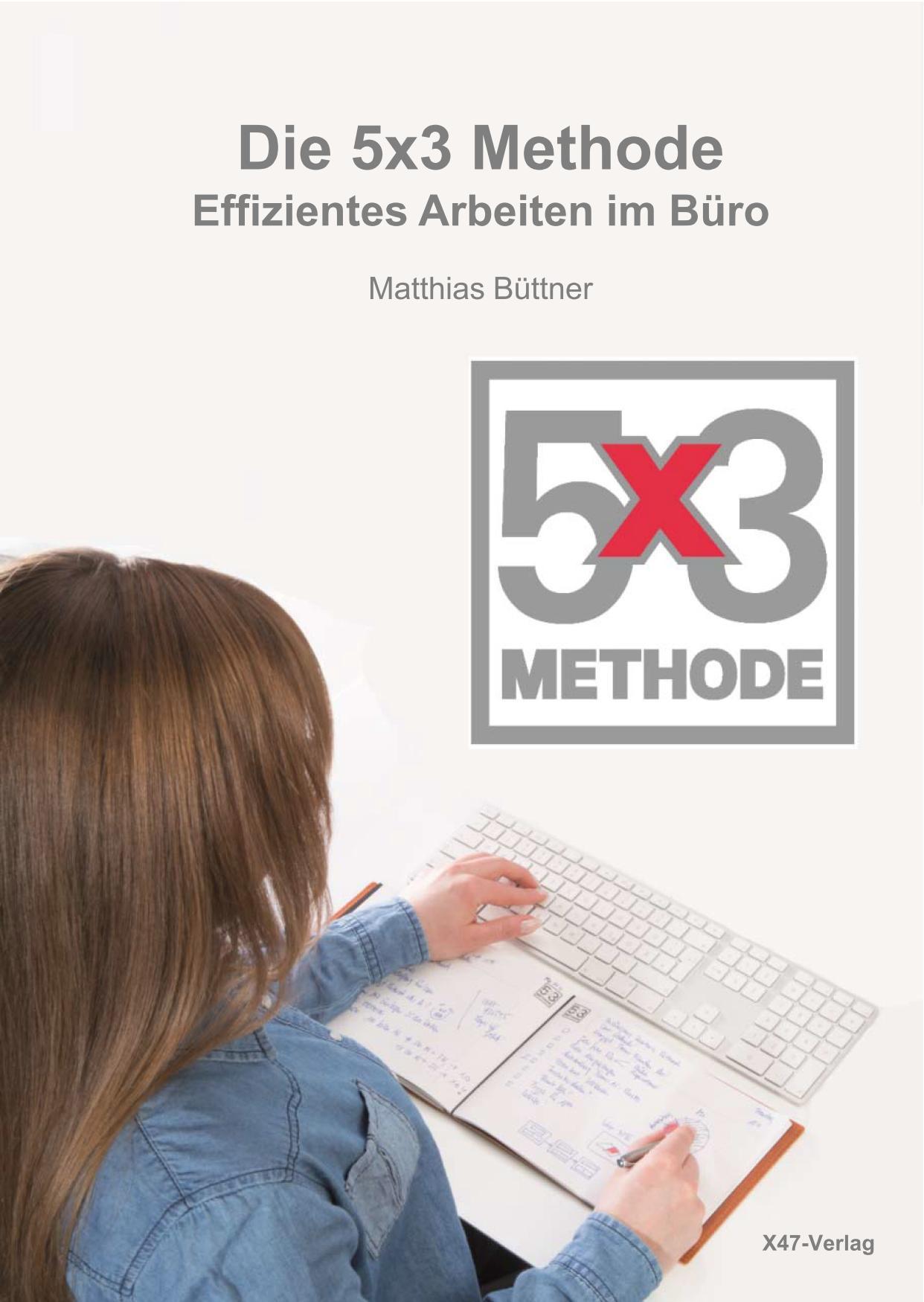 """E-Book: """"Die 5x3 Methode - Effizientes Arbeiten im Büro"""""""